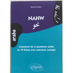 Nahw. L'essentiel de la grammaire arabe en 70 fiches avec exercices corrigés