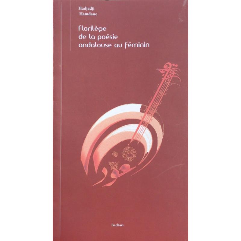 Florilège de la poésie andalouse ou féminin