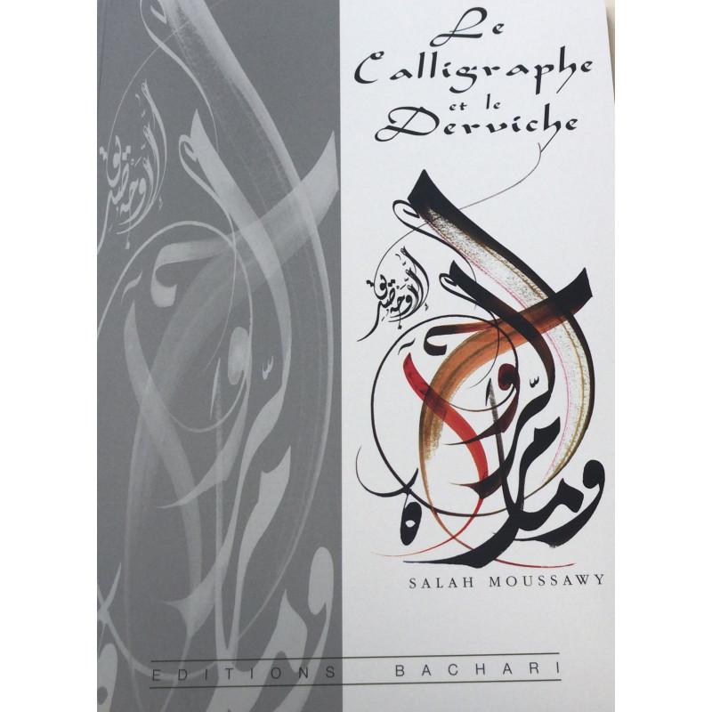Le Calligraphe et le Derviche
