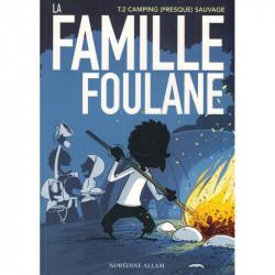 La famille Foulane : Camping (presque) parfait Tome 2