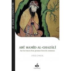 Abû Hamîd Al- Ghazâlî Sur les traces d'un penseur hors du commun
